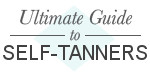 Ultimate Guide to Self-Tanners