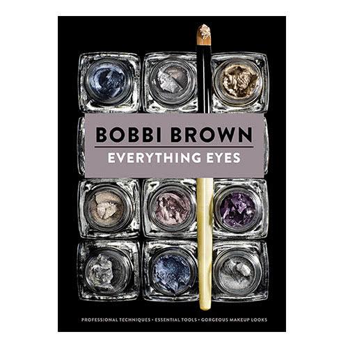 Bobbi Brown Everything Eyes Book by Bobbi Brown color Book